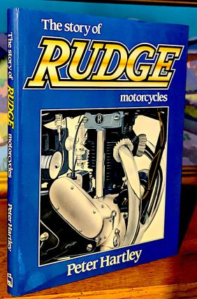 The Story of Rudge Motorcycles. Peter Hartley.