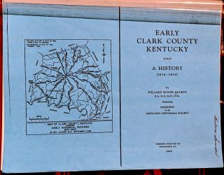 Early Clark County Kentucky. A History (1674 - 1824). Willard Rouse Jillson