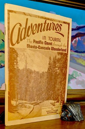 Adventures in Touring the Pacific Coast through the Shasta-Cascade Wonderland. Vol. 4