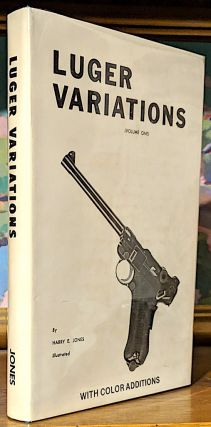 Luger Variations (Volume One). Harry E. Jones.