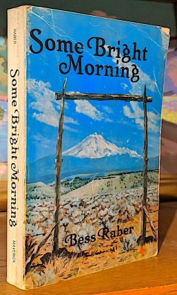 "Some Bright Morning. Elizabeth F. Raber, Name on cover ""Bess Raber"""