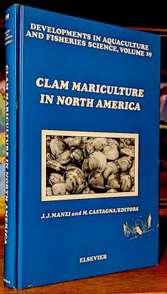 Clam Mariculture in North America. Developments in Aquaculture and Fisheries Science, Volume 9....