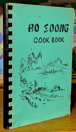 Ho Soong (Translaton: Good Food) Cook Book. Favorite Recipes from members and friends of the...