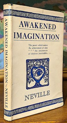 Awakened Imagination. Neville, Goddard