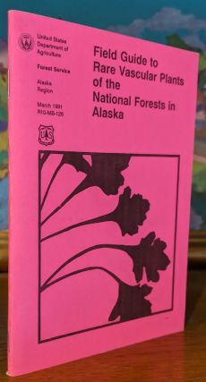 Field Guide to Rare Vascular Plants of the National Forests in Alaska. Botanist Chatham Area...