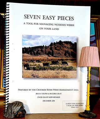 Seven Easy Pieces. A Tool For Management Noxious Weeds on Your Land. Berta Youtie, Brooke Gray