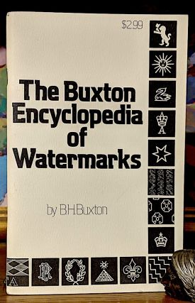The Buxton Encyclopedia of Watermarks. B. H. Buxton