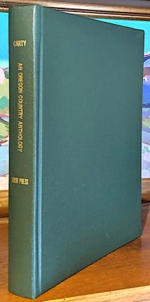 A Territorial Anthology of the Oregon Territory 1792-1860. James E. Carty