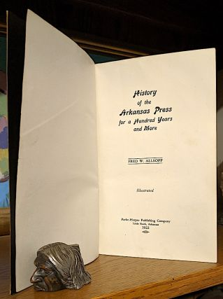 History of the Arkansas Press for a Hundred Years and More