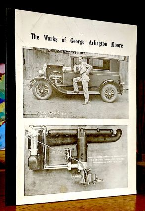 The Works of George Arlington Moore. George Arlington. Michael H. Brown Moore
