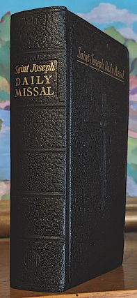Saint Joseph Daily Missal : the official prayers of the Catholic Church for the celebration of...