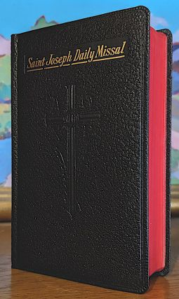 Saint Joseph Daily Missal : the official prayers of the Catholic Church for the celebration of Daily Mass