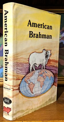 American Brahman. A History of the American Brahman. Joe A. Jr Akerman