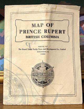 Map of Prince Rupert British Columbia. Grand Trunk Pacific Railway Company