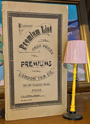Illustrated Premium List with Cash Prices for Premiums of the London Tea Co. London Tea Co,...