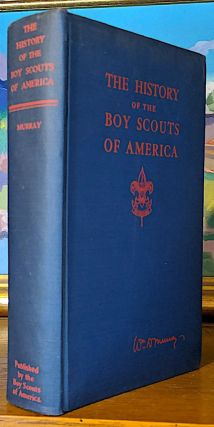 The History of the Boy Scouts of America. William D. Murray
