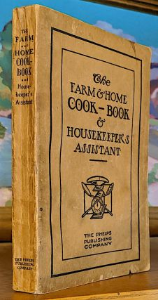 Farm and Home Cook Book and Housekeeper's Assistant. Adeline O. Goessling