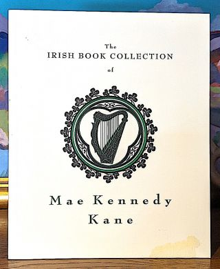 The Irish Book Collection of Mae Kennedy Kane. Mae Kennedy Kane