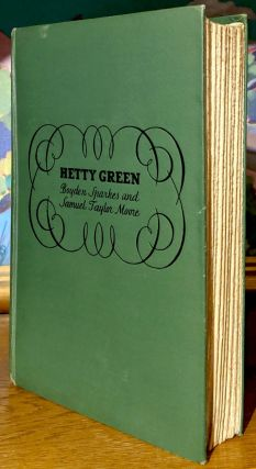 Hetty Green. A Woman Who Loved Money