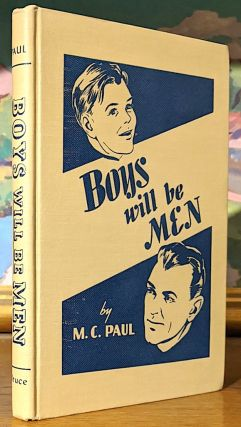 Boys Will Be Men. M. C. Paul