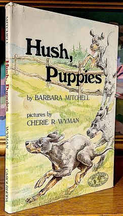 Hush Puppies. Illustrated by Cherie R. Wyman