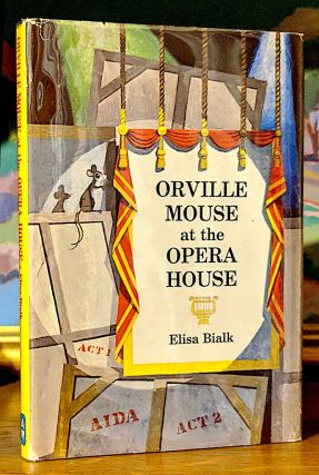 Orville Mouse at the Opera House. Illustrations by Will Gordon. Elisa Bialk