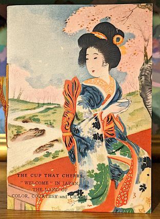 "The Cup That Cheers. ""Welcome"" in Japan the Land of Color, Courtesy and Charm. American Japanese..."