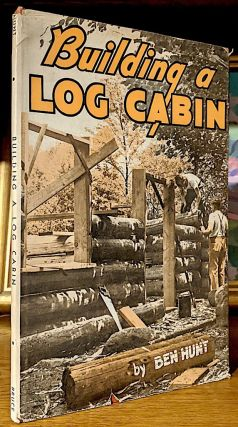 Building a Log Cabin. Ben Hunt